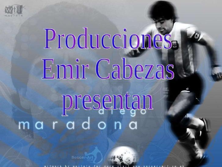 Producciones Emir Cabezas  presentan