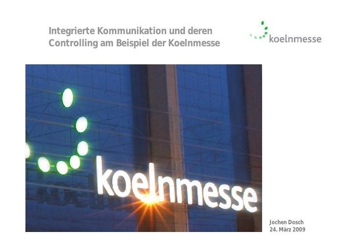 Integrierte Kommunikation und deren Controlling am Beispiel der Koelnmesse                                              Jo...