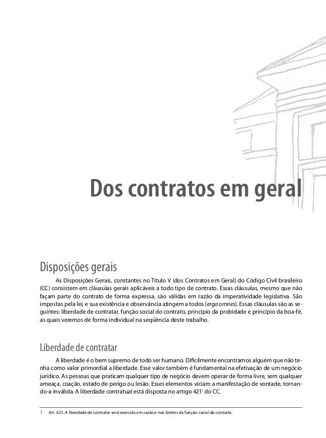 Dos contratos em geral Disposições gerais As Disposições Gerais, constantes no Título V (dos Contratos em Geral) do Código...