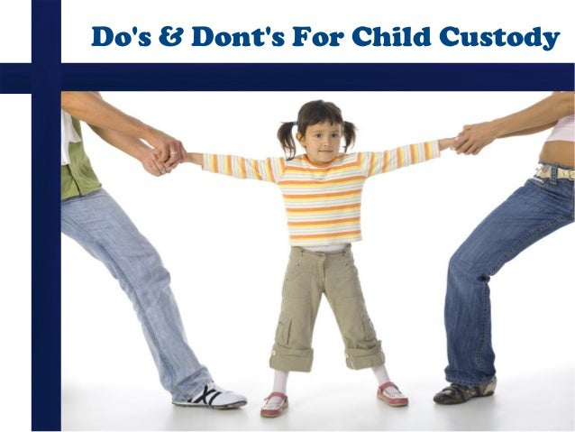 Do's & Dont's For Child Custody