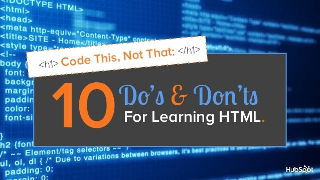 That: </h1> t ode This, No <h1> C  10   Do's & Don'ts  For Learning HTML.