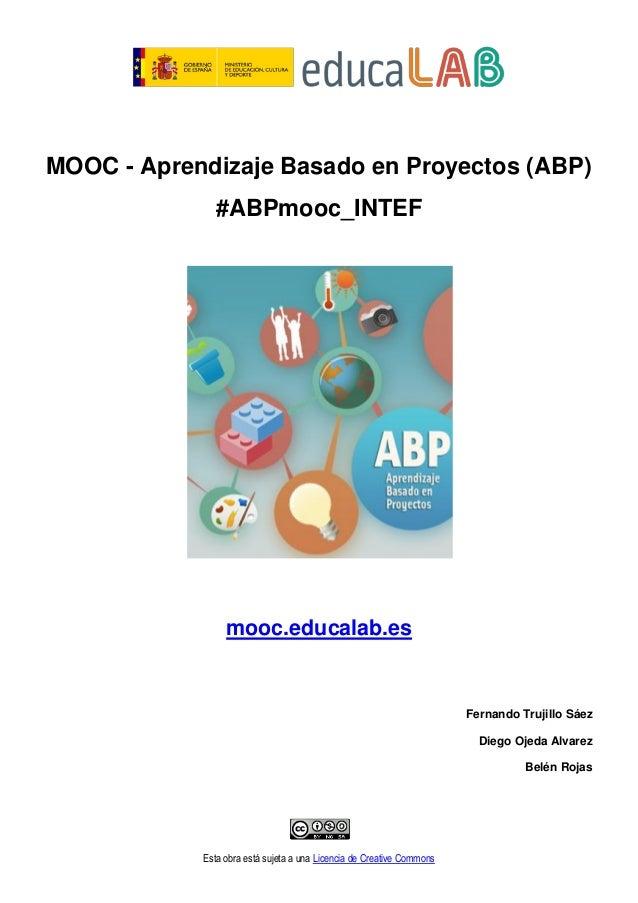 Esta obra está sujeta a una Licencia de Creative Commons MOOC - Aprendizaje Basado en Proyectos (ABP) #ABPmooc_INTEF mooc....