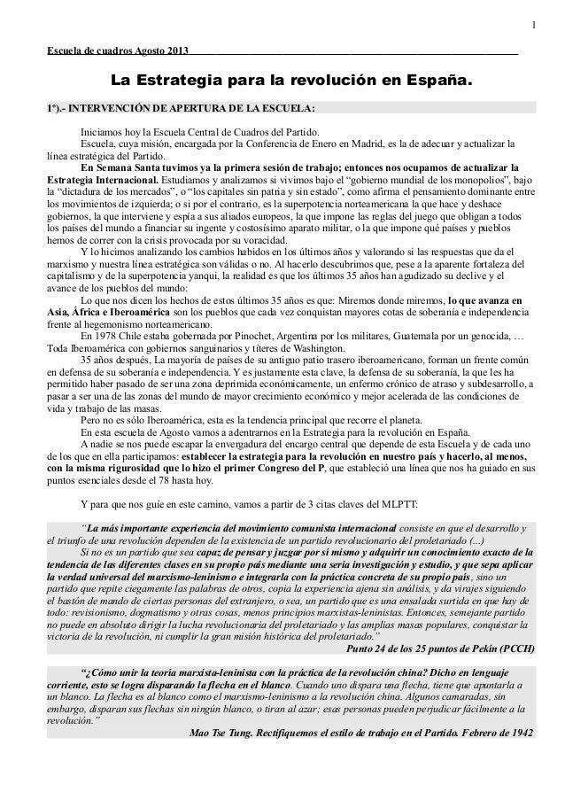 1 Escuela de cuadros Agosto 2013  La Estrategia para la revolución en España. 1º).- INTERVENCIÓN DE APERTURA DE LA ESCUELA...
