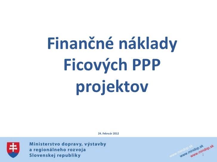 Finančné náklady Ficových PPP projektov 24. Február 2012
