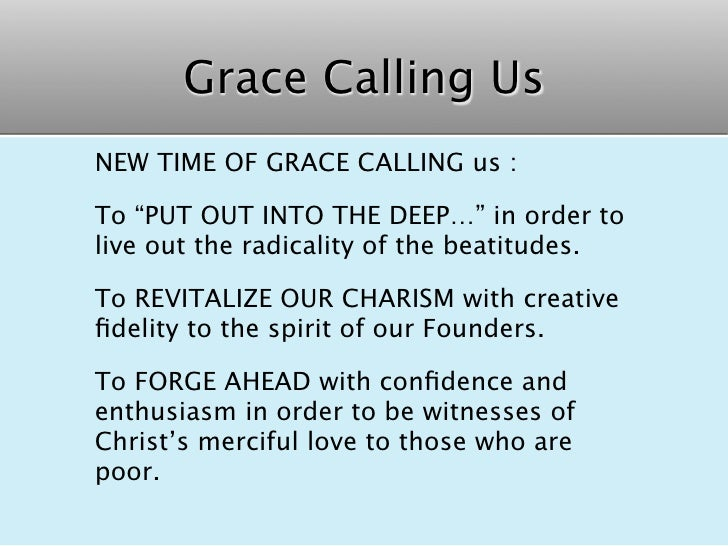 """Grace Calling Us NEW TIME OF GRACE CALLING us :  To """"PUT OUT INTO THE DEEP…"""" in order to live out the radicality of the be..."""