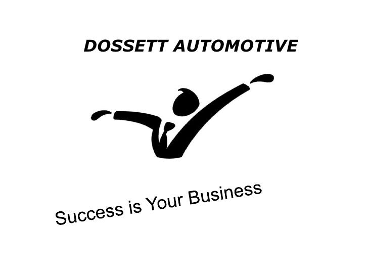 DOSSETT AUTOMOTIVE<br />Success is Your Business<br />