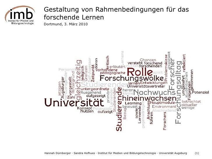 Gestaltung von Rahmenbedingungen für das forschende Lernen<br />Dortmund, 3. März 2010<br />