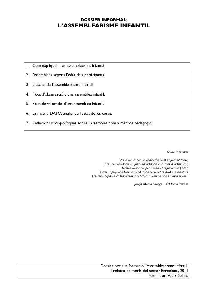 DOSSIER INFORMAL:                   L'ASSEMBLEARISME INFANTIL1. Com expliquem les assemblees als infants?2. Assemblees seg...