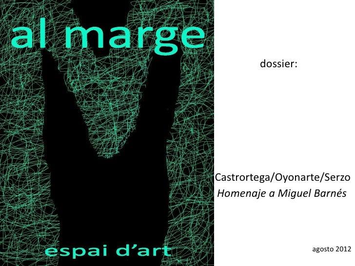 dossier:Castrortega/Oyonarte/SerzoHomenaje a Miguel Barnés                   agosto 2012