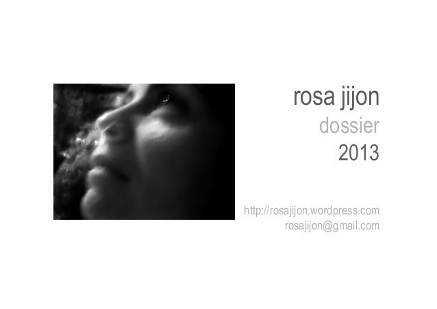 rosa jijon dossier 2013  http://rosajijon.wordpress.com rosajijon@gmail.com