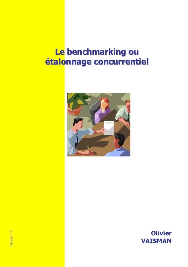 Le benchmarking ou              étalonnage concurrentiel                                      OlivierVersion 1.0          ...