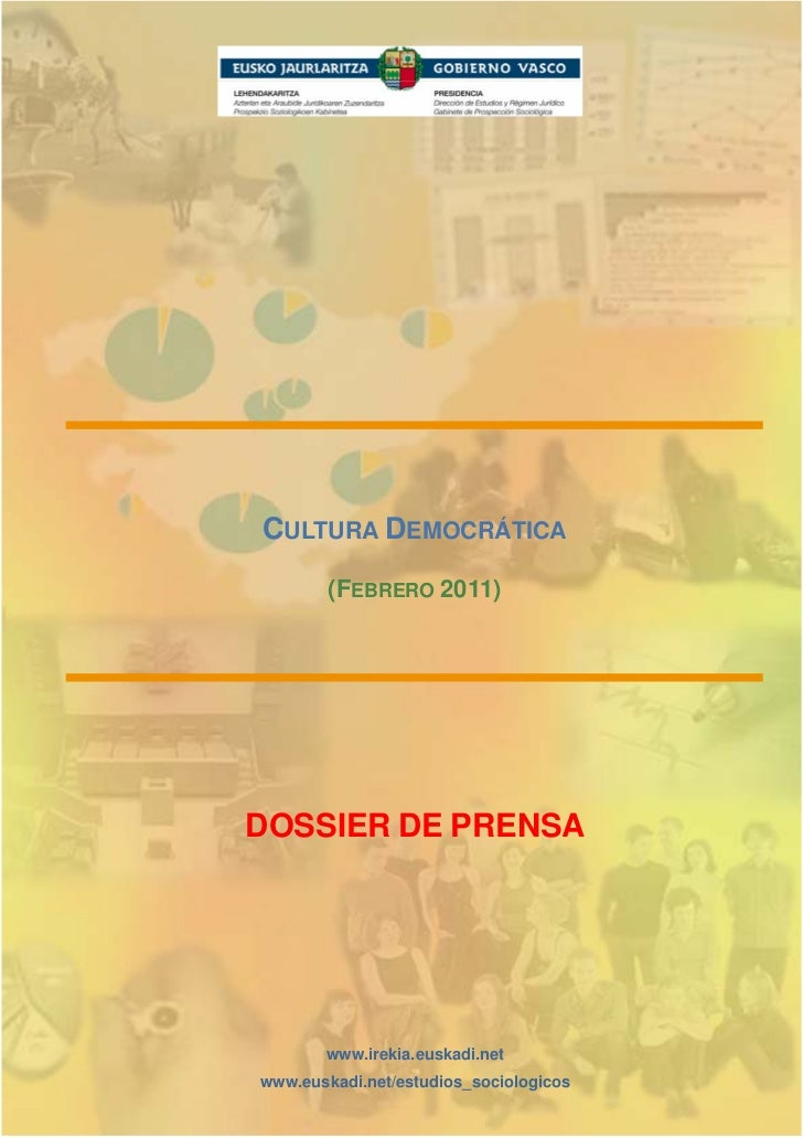 CULTURA DEMOCRÁTICA        (FEBRERO 2011)DOSSIER DE PRENSA       www.irekia.euskadi.netwww.euskadi.net/estudios_sociologicos