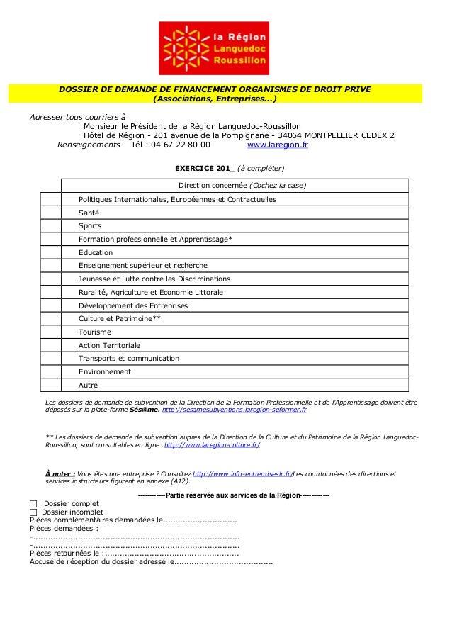 DOSSIER DE DEMANDE DE FINANCEMENT ORGANISMES DE DROIT PRIVE (Associations, Entreprises...) Adresser tous courriers à Monsi...