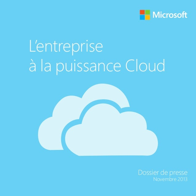 L'entreprise à la puissance Cloud  Dossier de presse  Novembre 2013