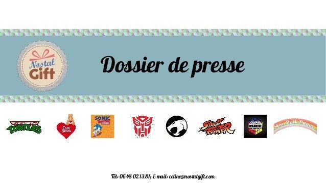 Dossier de presse Tél: 06 48 02 13 81/ E-mail: celine@nostalgift.com