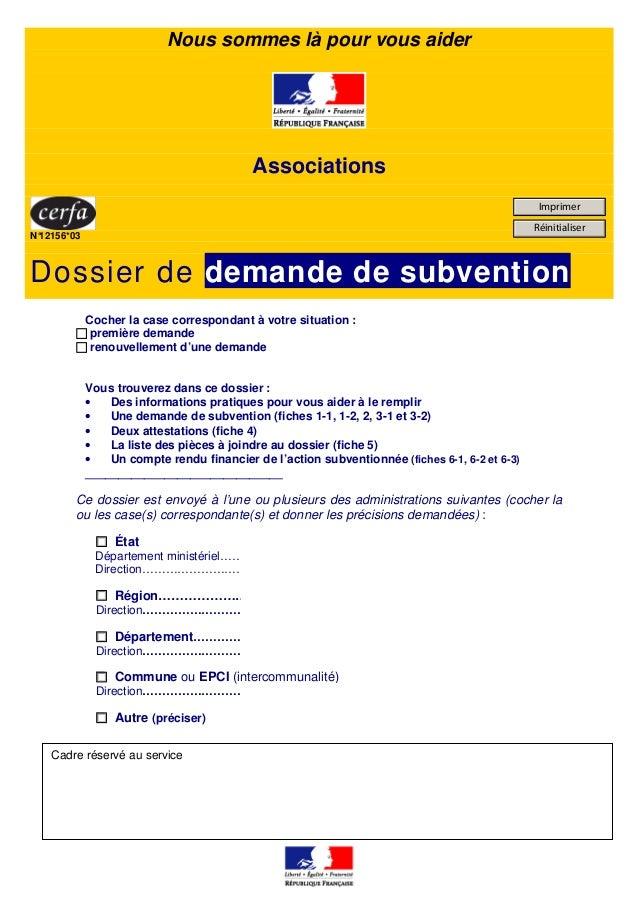 Nous sommes là pour vous aider Associations N°12156*03 Dossier de demande de subvention Cocher la case correspondant à vot...