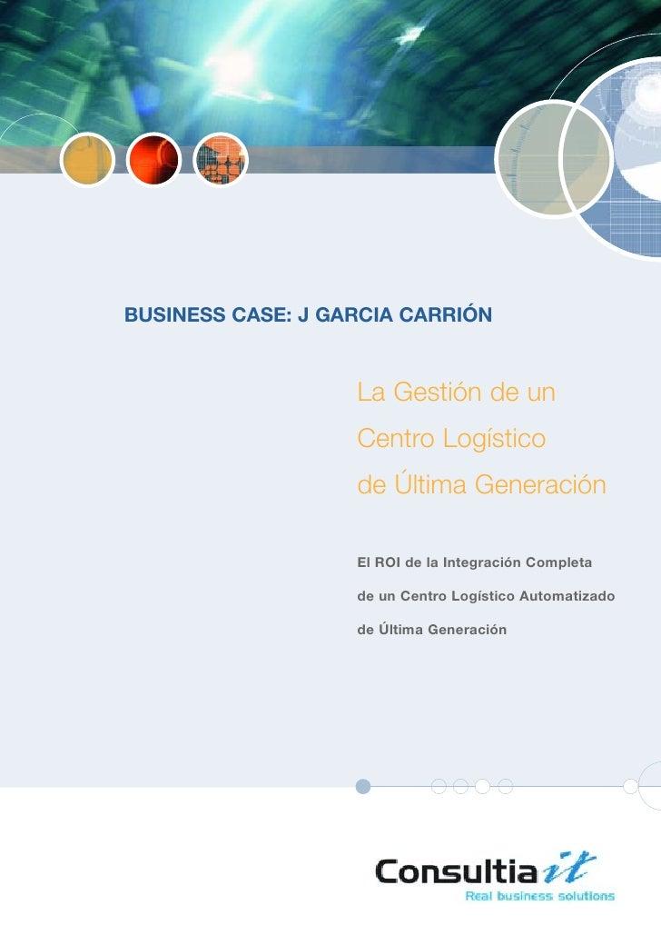 BUSINESS CASE: J GARCIA CARRIÓN                      La Gestión de un                    Centro Logístico                 ...