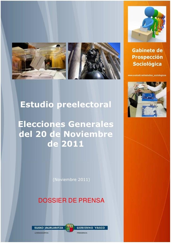 Estudio preelectoralElecciones Generalesdel 20 de Noviembre       de 2011       (Noviembre 2011)    DOSSIER DE PRENSA
