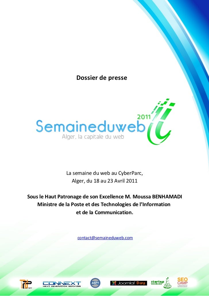 Dossier de presse               La semaine du web au CyberParc,                 Alger, du 18 au 23 Avril 2011Sous le Haut ...