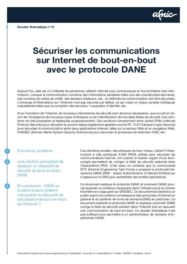 Dossier thématique n°12  Sécuriser les communications sur Internet de bout-en-bout avec le protocole DANE Aujourd'hui, prè...