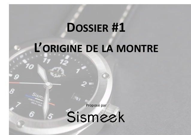 DOSSIER  #1   L'ORIGINE  DE  LA  MONTRE   Proposé  par