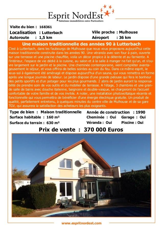 Sur les hauteurs  Visite du bien : 168361  Localisation : Lutterbach Autoroute  : 1,5 km  Ville proche : Mulhouse Aéroport...