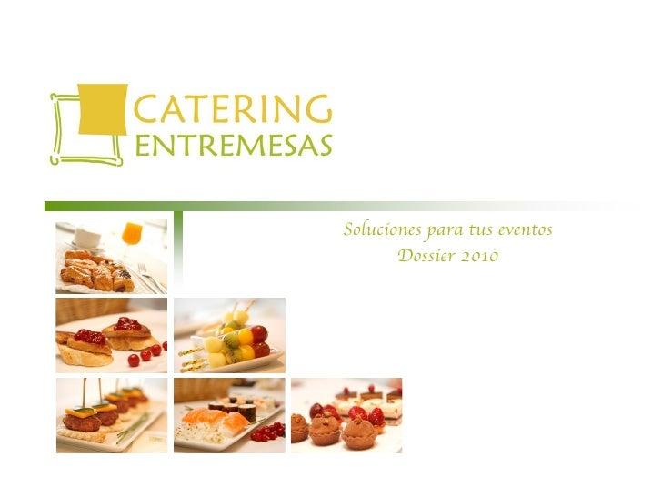 Soluciones para tus eventos                                Dossier 20101   www.entremesas.com                          cat...