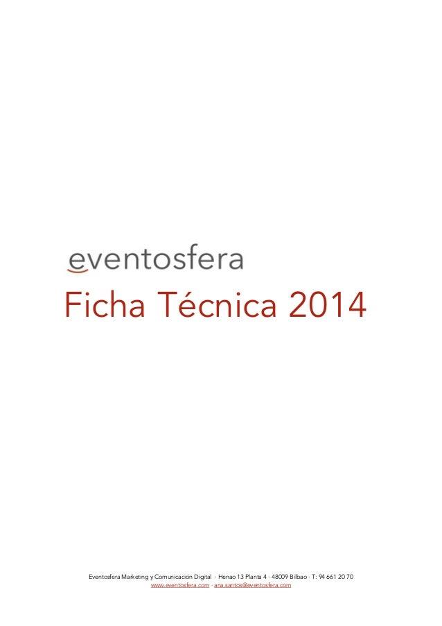 Eventosfera Marketing y Comunicación Digital · Henao 13 Planta 4 · 48009 Bilbao · T: 94 661 20 70 www.eventosfera.com · an...