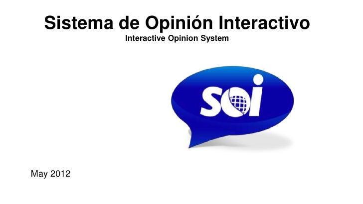 Sistema de Opinión Interactivo           Interactive Opinion SystemMay 2012