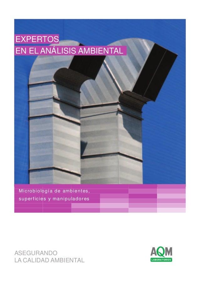 ASEGURANDO LA CALIDAD AMBIENTAL EXPERTOS EN EL ANÁLISIS AMBIENTAL Microbiología de ambientes, superficies y manipuladores