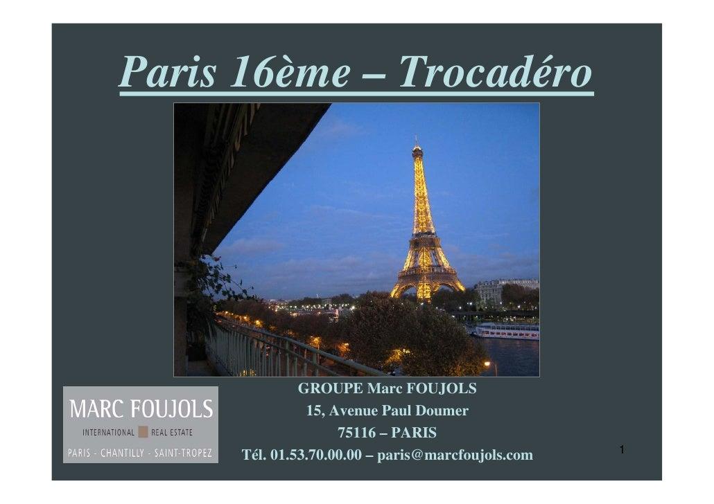 Paris 16ème – Trocadéro                   GROUPE Marc FOUJOLS                15, Avenue Paul Doumer                     75...