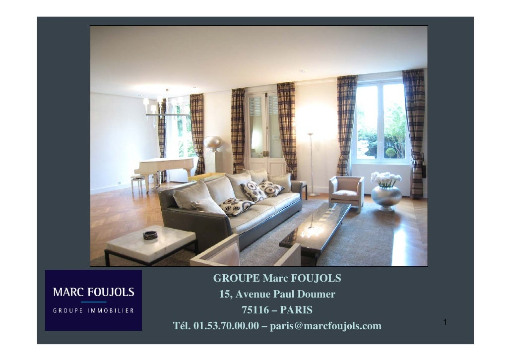 GROUPE Marc FOUJOLS           15, Avenue Paul Doumer                75116 – PARIS Tél. 01.53.70.00.00 – paris@marcfoujols....