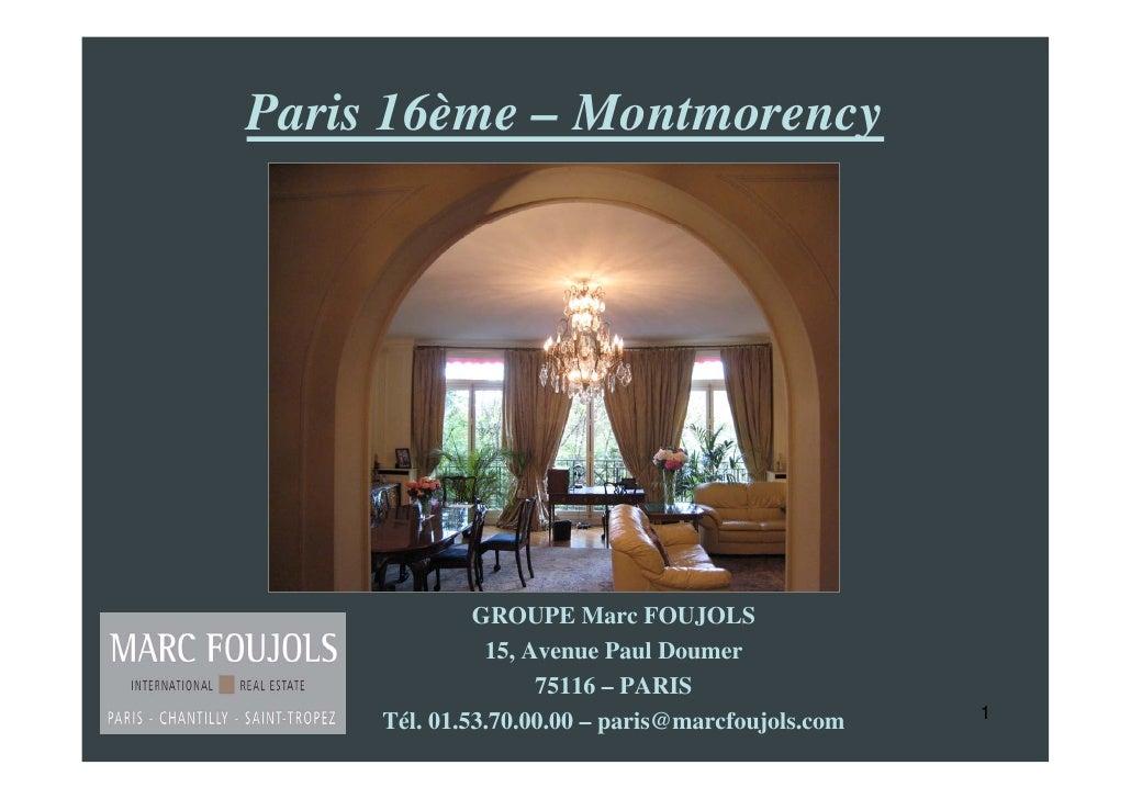 Paris 16ème – Montmorency                   GROUPE Marc FOUJOLS                15, Avenue Paul Doumer                     ...
