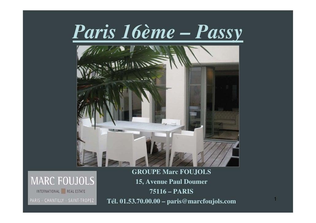 Paris 16ème – Passy                 GROUPE Marc FOUJOLS              15, Avenue Paul Doumer                   75116 – PARI...