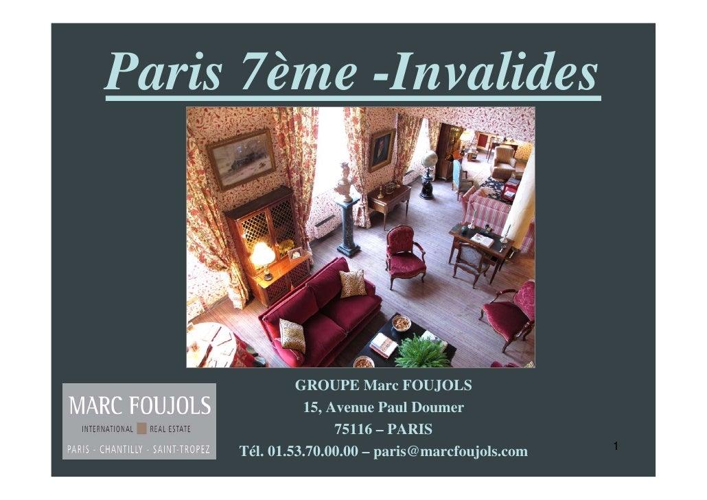 Paris 7ème -Invalides                   GROUPE Marc FOUJOLS                15, Avenue Paul Doumer                     7511...