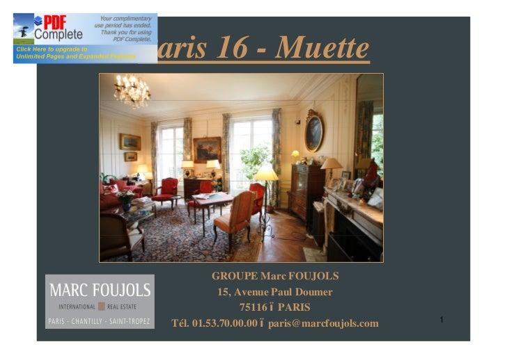 Paris 16 - Muette           GROUPE Marc FOUJOLS            15, Avenue Paul Doumer                 75116 PARIS  Tél. 01.53....