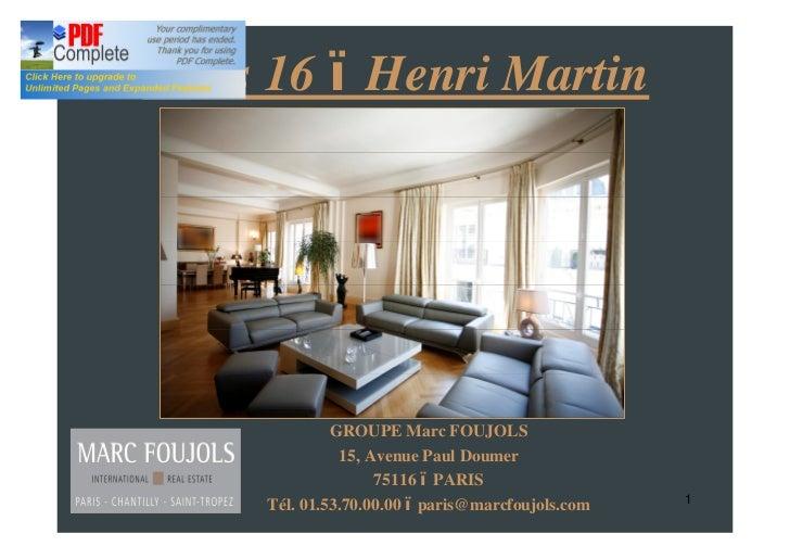Paris 16 Henri Martin              GROUPE Marc FOUJOLS               15, Avenue Paul Doumer                    75116 PARIS...