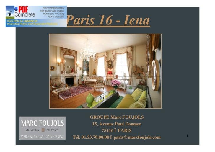 Paris 16 - Iena          GROUPE Marc FOUJOLS           15, Avenue Paul Doumer                75116 PARIS Tél. 01.53.70.00....