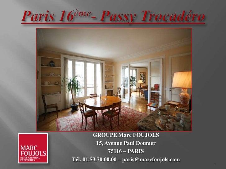 GROUPE Marc FOUJOLS           15, Avenue Paul Doumer                75116 – PARISTél. 01.53.70.00.00 – paris@marcfoujols.c...