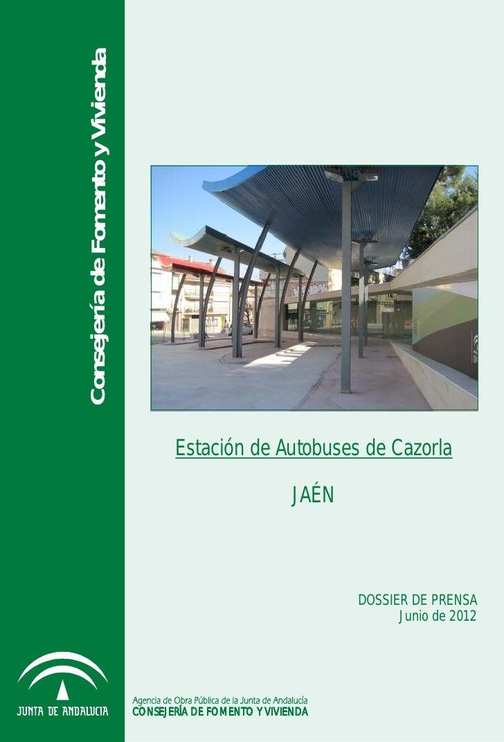 Consejería de Fomento y Vivienda                                          Estación de Autobuses de Cazorla                ...