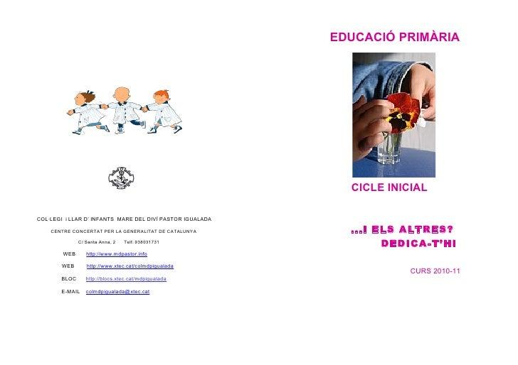 EDUCACIÓ PRIMÀRIA                                                                  CICLE INICIAL  COL·LEGI i LLAR D' INFAN...