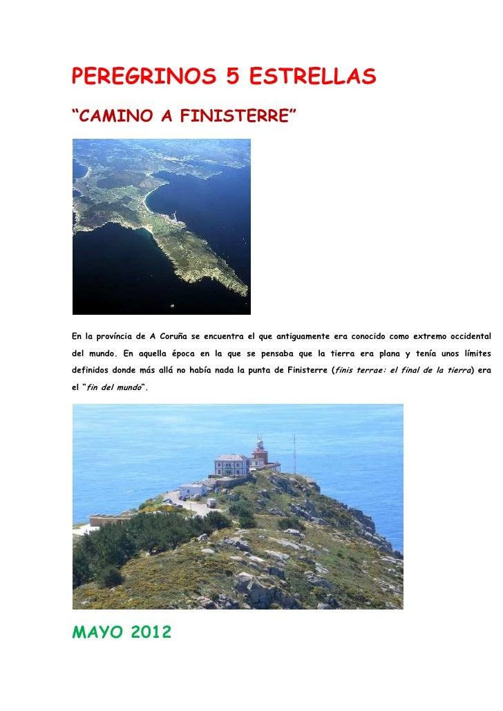 """PEREGRINOS 5 ESTRELLAS""""CAMINO A FINISTERRE""""En la província de A Coruña se encuentra el que antiguamente era conocido como ..."""