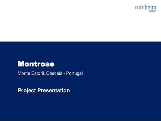 Montrose Monte Estoril, Cascais - Portugal Project Presentation