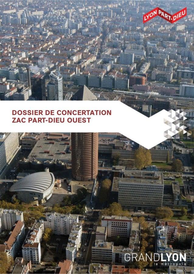 p.1 DOSSIER DE CONCERTATION ZAC PART-DIEU OUEST