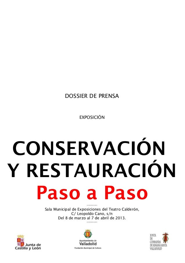 DOSSIER DE PRENSA                     EXPOSICIÓNCONSERVACIÓNY RESTAURACIÓN   Paso a Paso           ----------   Sala Munic...