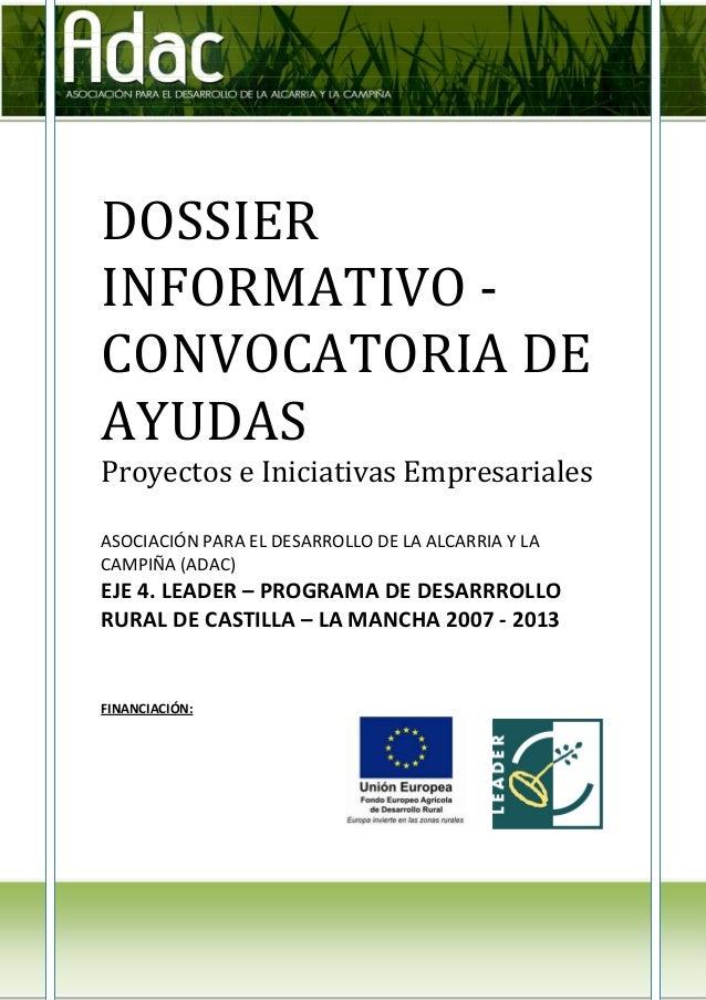 DOSSIERINFORMATIVO -CONVOCATORIA DEAYUDASProyectos e Iniciativas EmpresarialesASOCIACIÓN PARA EL DESARROLLO DE LA ALCARRIA...