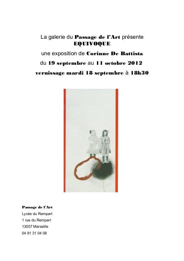 La galerie du Passage de l'Art présente                       EQUIVOQUE          une exposition de Corinne De Battista    ...