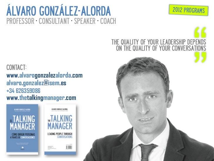 ÁLVARO GONZÁLEZ-ALORDA                                           2012 PROGRAMSPROFESSOR ·∙ CONSULTANT ·∙ SPEAKER ·∙ COACH ...