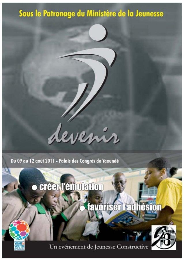 DEVENIR 2011 - Dossier Marketing       ContexteLe Président de la République, S.E. Paul BIYA, soucieux des problèmes qui m...