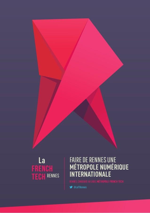 fairederennesune métropole numérique internationale RENNES,candidatEAUlabelMÉtropole French Tech @LaFTRennes